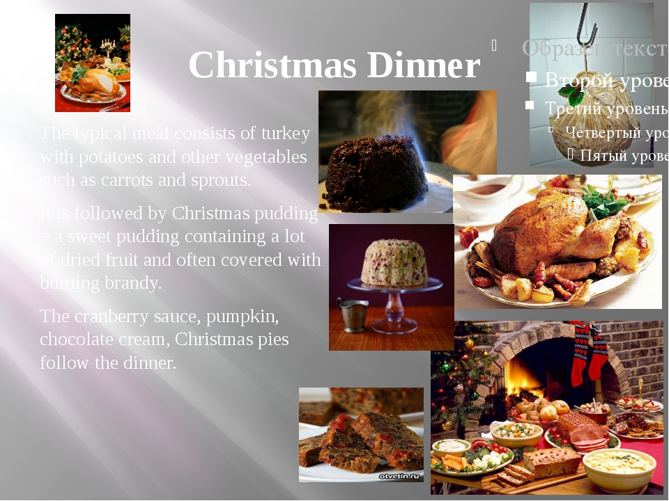 Christmas Dinner The typical meal consists of turkey with potatoes and other...