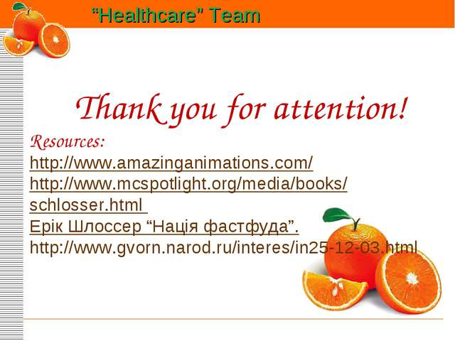 """Healthcare"" Team Thank you for attention! Resources: http://www.amazinganima..."