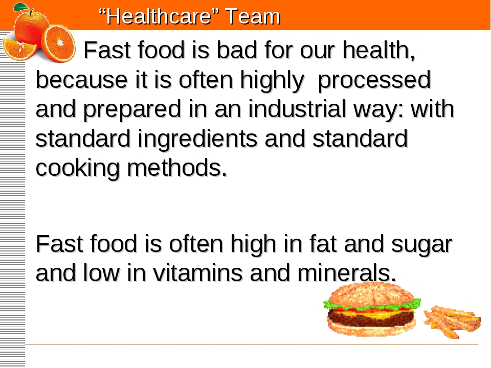 """Healthcare"" Team Fast food is bad for our health, because it is often highly..."
