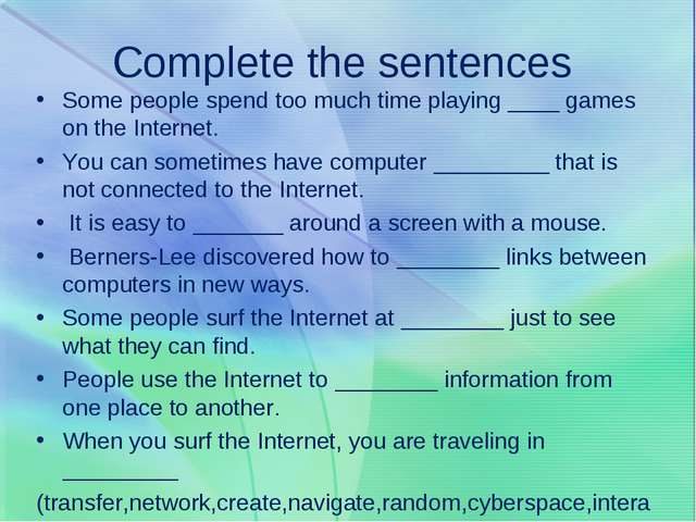 Complete the sentences Some people spend too much time playing ____ games on...