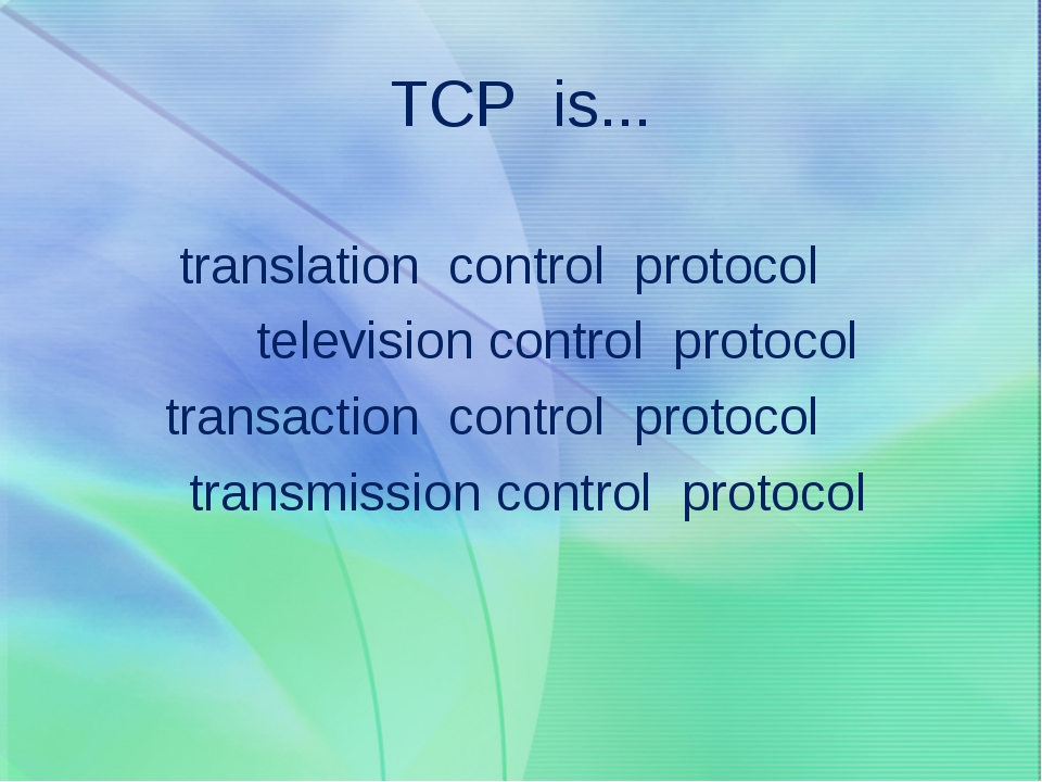 TCP is... translation control protocol television control protocol transactio...