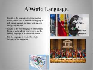 A World Language. English is the language of international air traffic contro