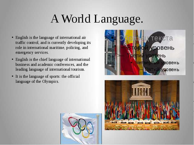 A World Language. English is the language of international air traffic contro...