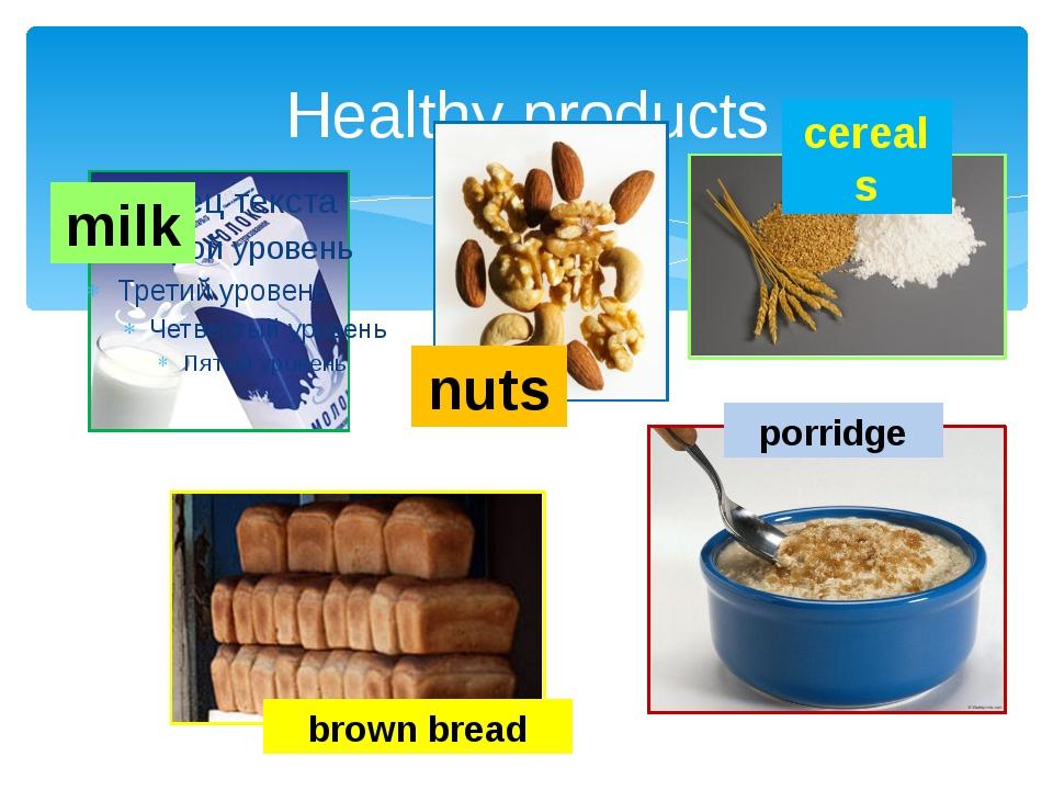 Healthy products nuts milk cereals brown bread porridge