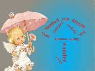 spashesl rain drizzle dripping soaking Cool wet Autumn, spring wander street