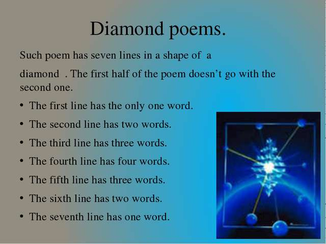 Diamond poems. Such poem has seven lines in a shape of a diamond . The first...