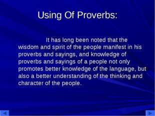 Using Of Proverbs: It has long been noted that the wisdom and spirit of the p