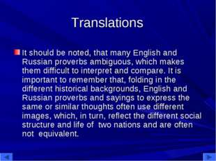 Translations It should be noted, that many English and Russian proverbs ambig