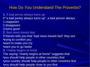 """How Do You Understand The Proverbs? 1. A bad penny always turns up If """"a bad"""