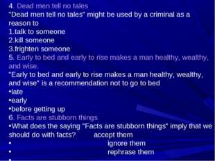 """4. Dead men tell no tales """"Dead men tell no tales"""" might be used by a crimina"""