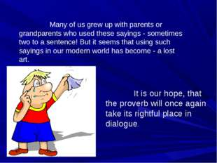 Many of us grew up with parents or grandparents who used these sayings - som
