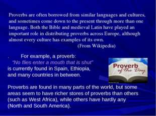 Proverbs are often borrowed from similar languages and cultures, and sometime