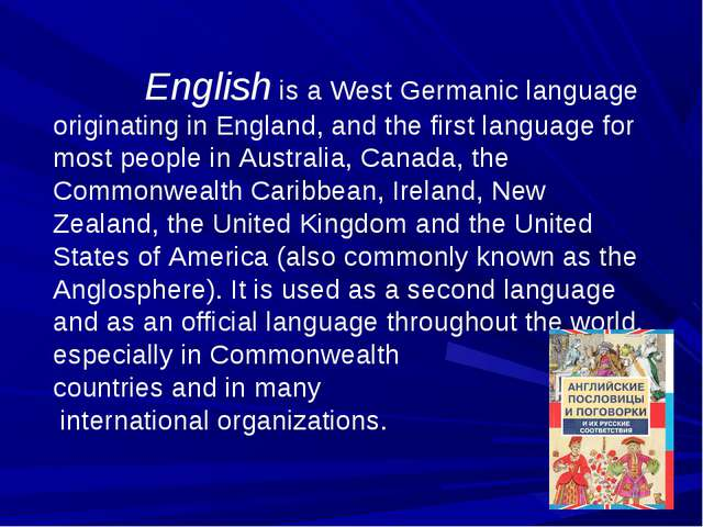 English is a West Germanic language originating in England, and the first la...