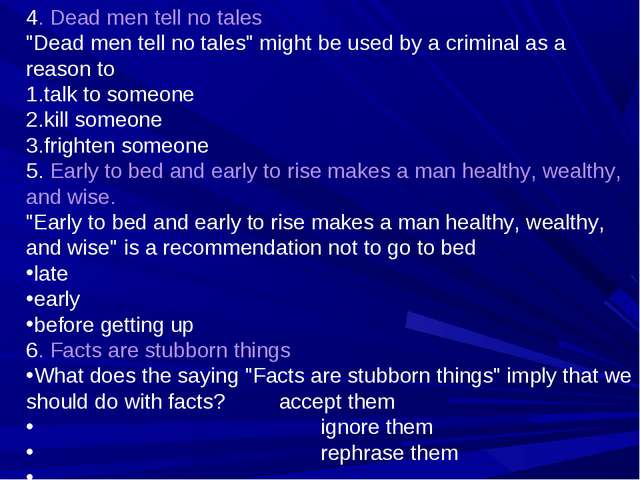 """4. Dead men tell no tales """"Dead men tell no tales"""" might be used by a crimina..."""