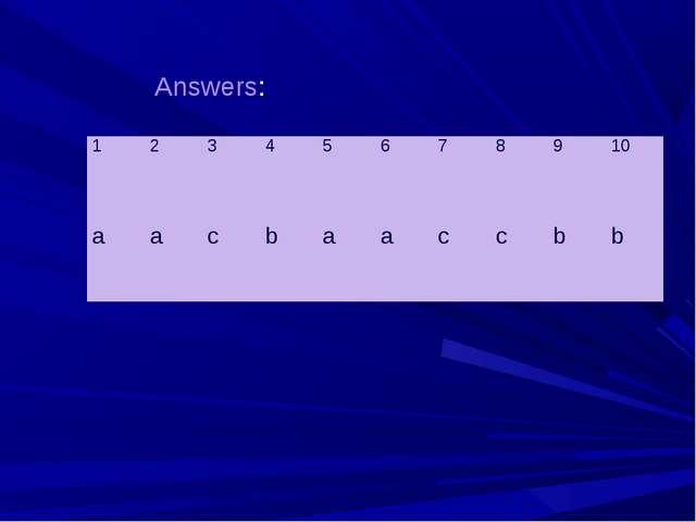 Answers: 12345678910 aacbaaccbb