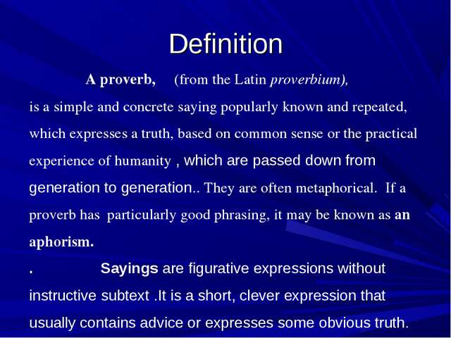 A proverb, (from the Latin proverbium), is a simple and concrete saying popu...
