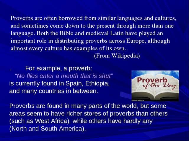 Proverbs are often borrowed from similar languages and cultures, and sometime...