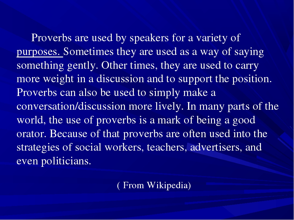 Proverbs are used by speakers for a variety of purposes. Sometimes they are...