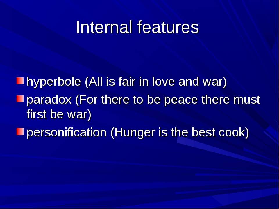 Internal features hyperbole (All is fair in love and war) paradox (For there...