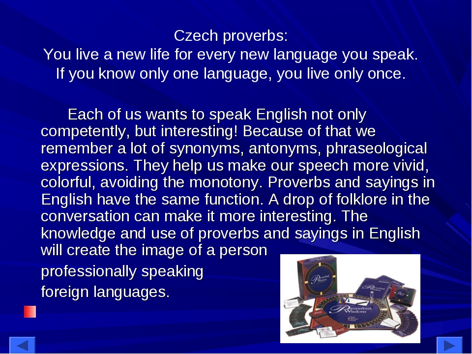 Czech proverbs: You live a new life for every new language you speak. If you...