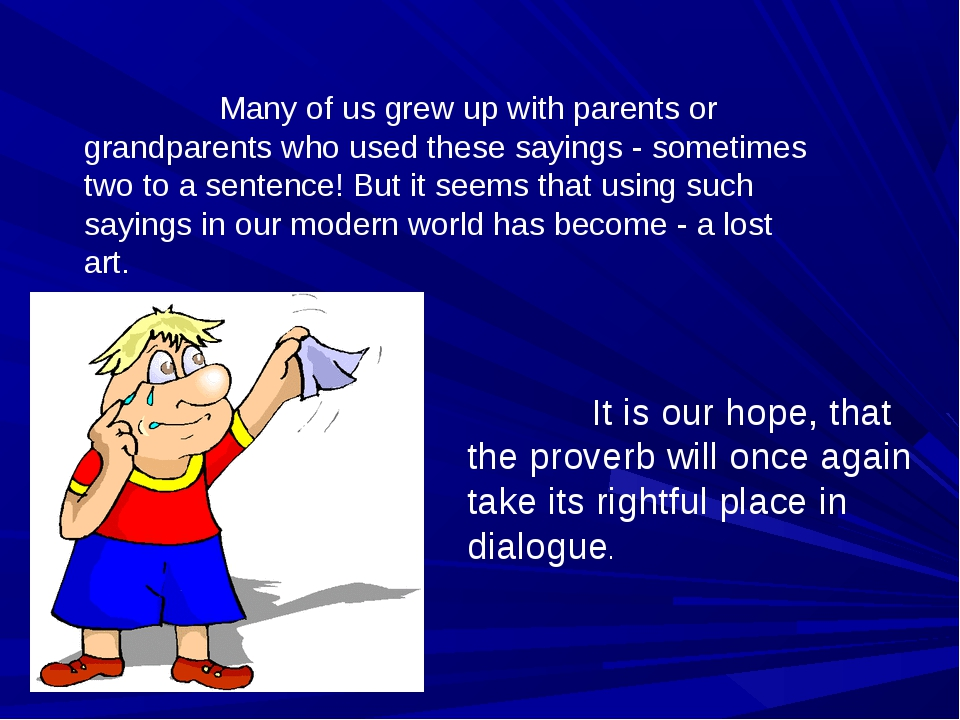 Many of us grew up with parents or grandparents who used these sayings - som...