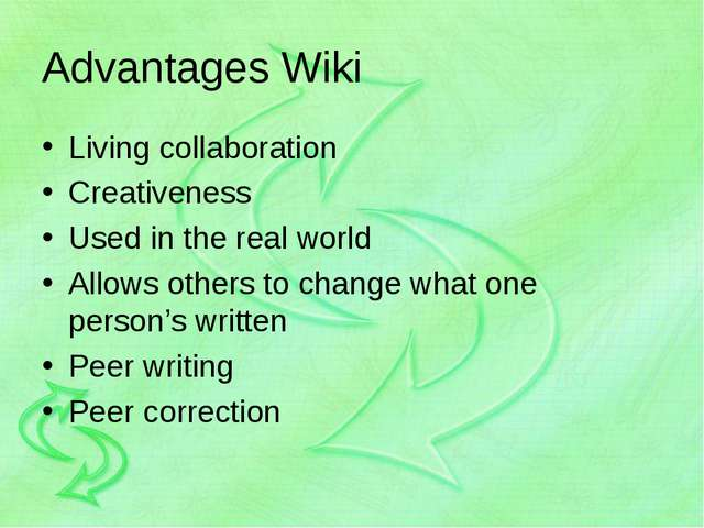 Advantages Wiki Living collaboration Creativeness Used in the real world Allo...