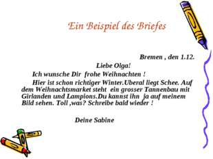 Ein Beispiel des Briefes Bremen , den 1.12. Liebe Olga! Ich wunsche Dir frohe