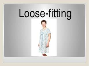 Loose-fitting