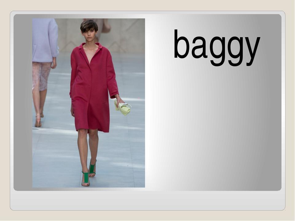 baggy