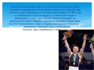 На XXVI Олимпийских играх в Атланте (США) Алексей Немов становится двукратным