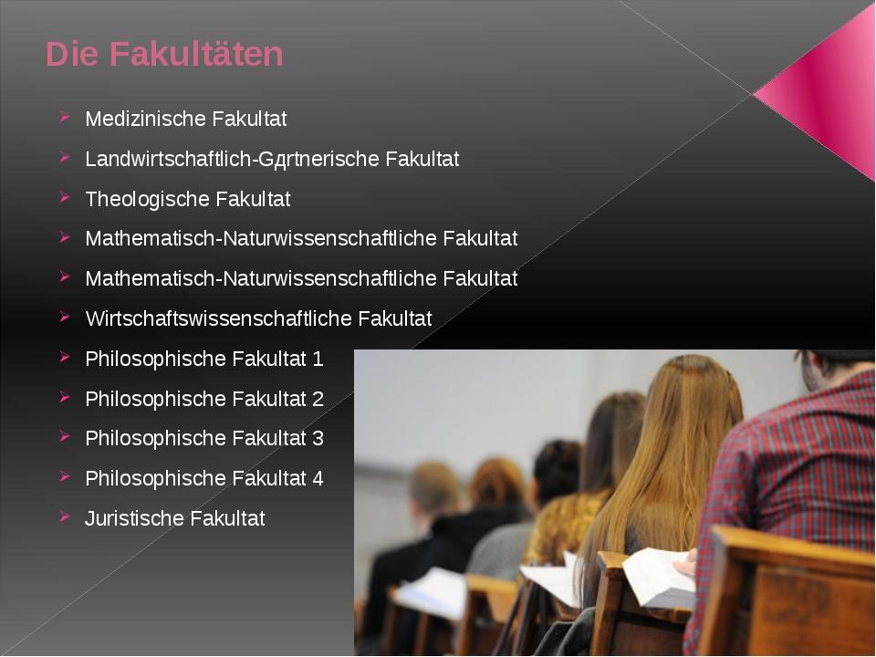 Die Fakultäten Medizinische Fakultat Landwirtschaftlich-Gдrtnerische Fakultat...