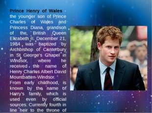 Prince Henry of Wales - the younger son of Prince Charles of Wales and Princ