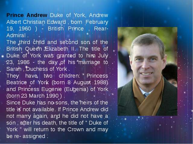 Prince Andrew Duke of York, Andrew Albert Christian Edward , born February 19...