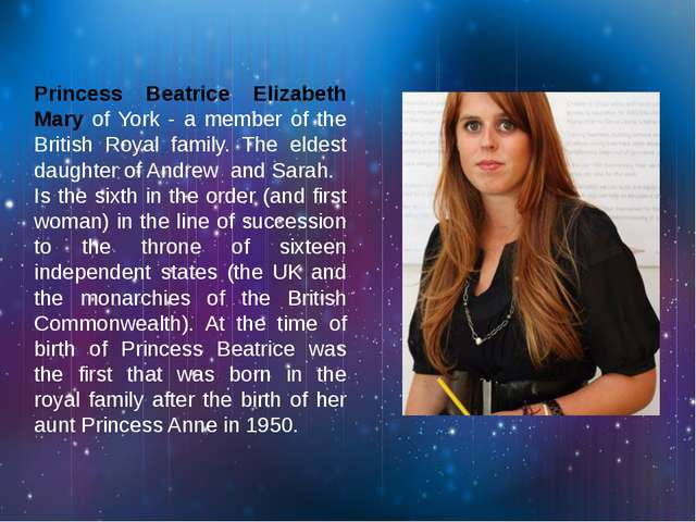 Princess Beatrice Elizabeth Mary of York - a member of the British Royal fam...