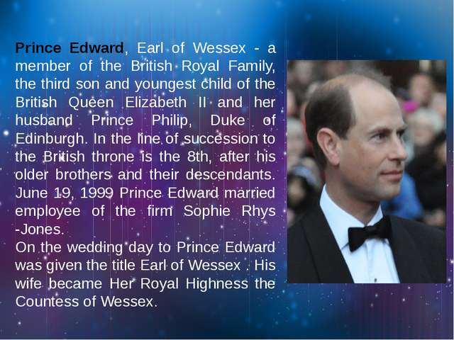 Prince Edward, Earl of Wessex - a member of the British Royal Family, the th...