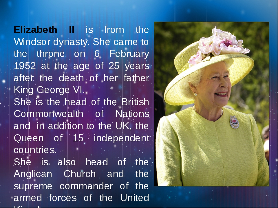 Elizabeth II is from the Windsor dynasty. She came to the throne on 6 Februa...