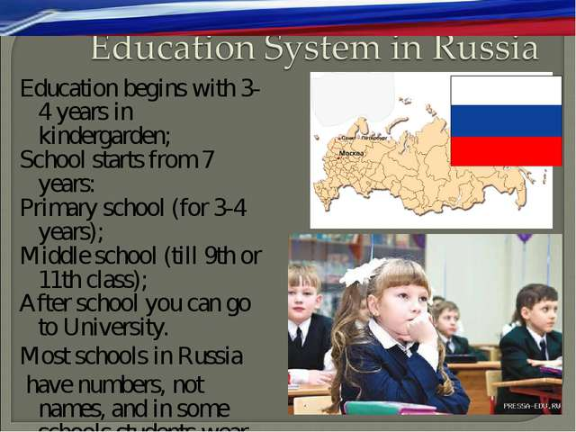 Education begins with 3-4 years in kindergarden; School starts from 7 years:...