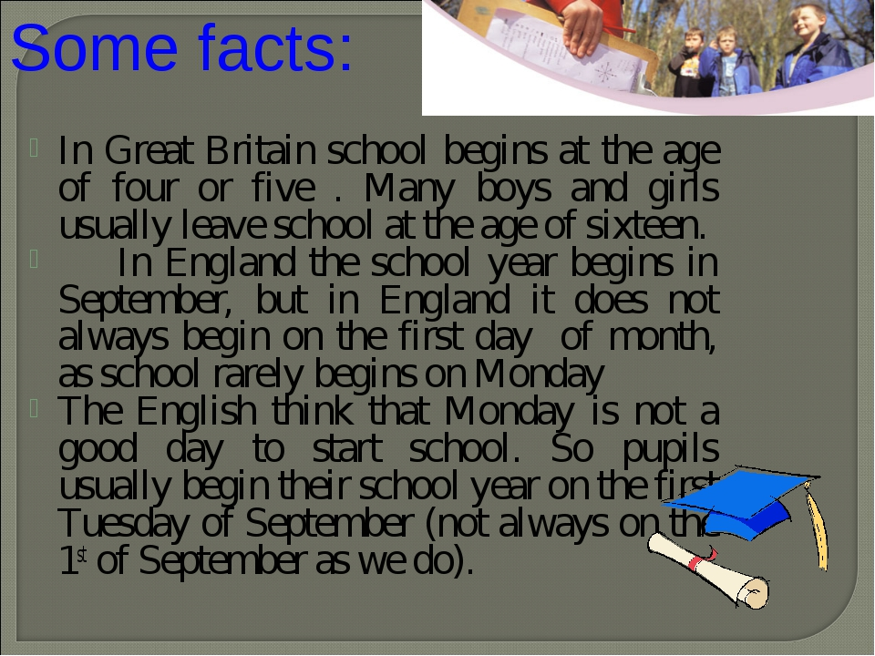 In Great Britain school begins at the age of four or five . Many boys and gir...
