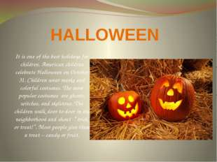 HALLOWEEN It is one of the best holidays for children. American children cele