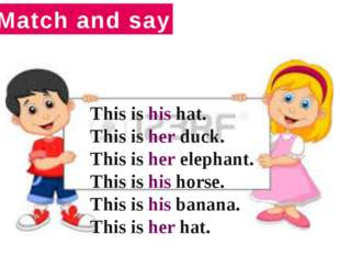 Match and say Match and say This is his hat. This is her duck. This is her el