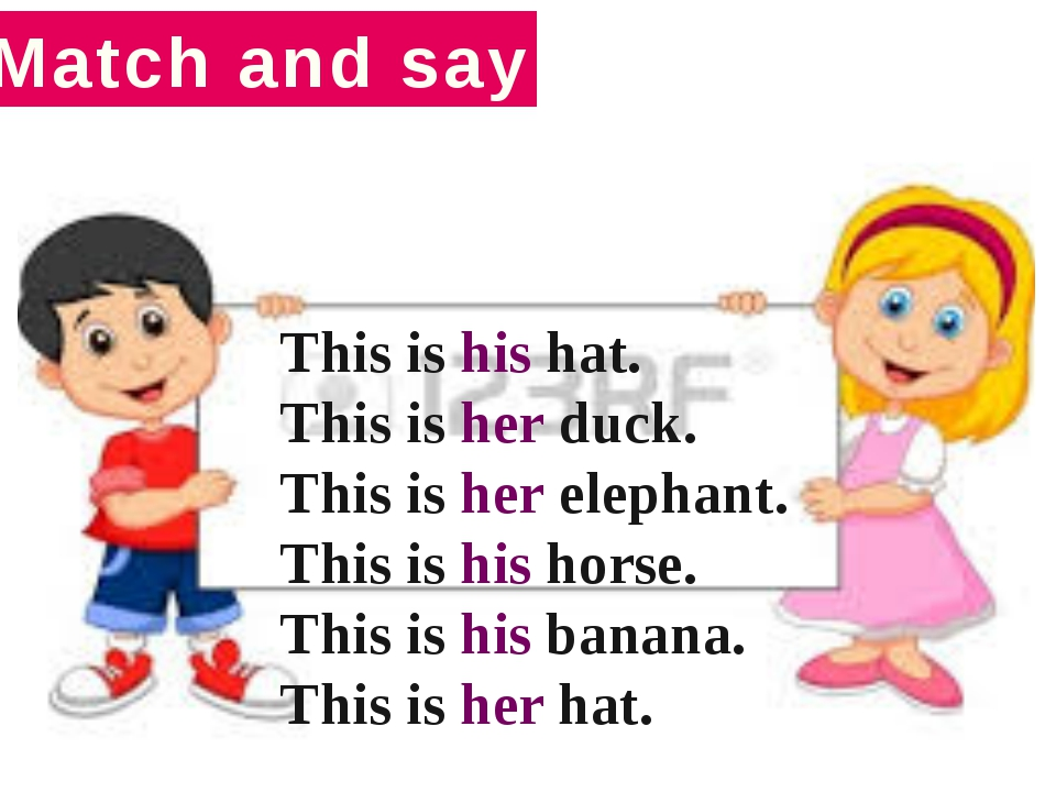 Match and say Match and say This is his hat. This is her duck. This is her el...