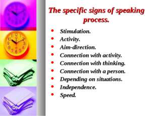 The specific signs of speaking process. Stimulation. Activity. Aim-direction.