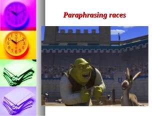 Paraphrasing races