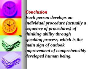 Conclusion Each person develops an individual procedure (actually a sequence