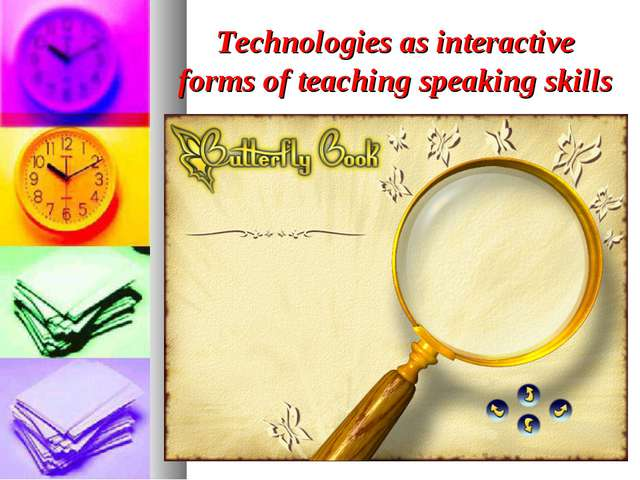 Technologies as interactive forms of teaching speaking skills