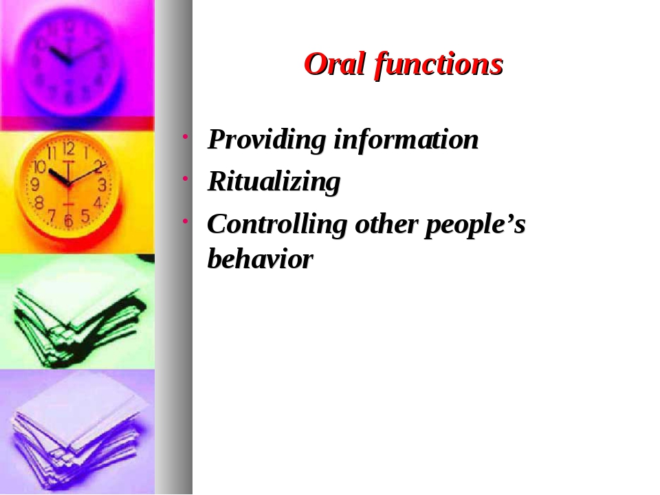 Oral functions Providing information Ritualizing Controlling other people's b...