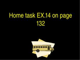 Home task EX.14 on page 132