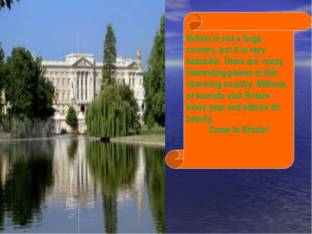 Britain is not a large country, but it is very beautiful. There are many int...