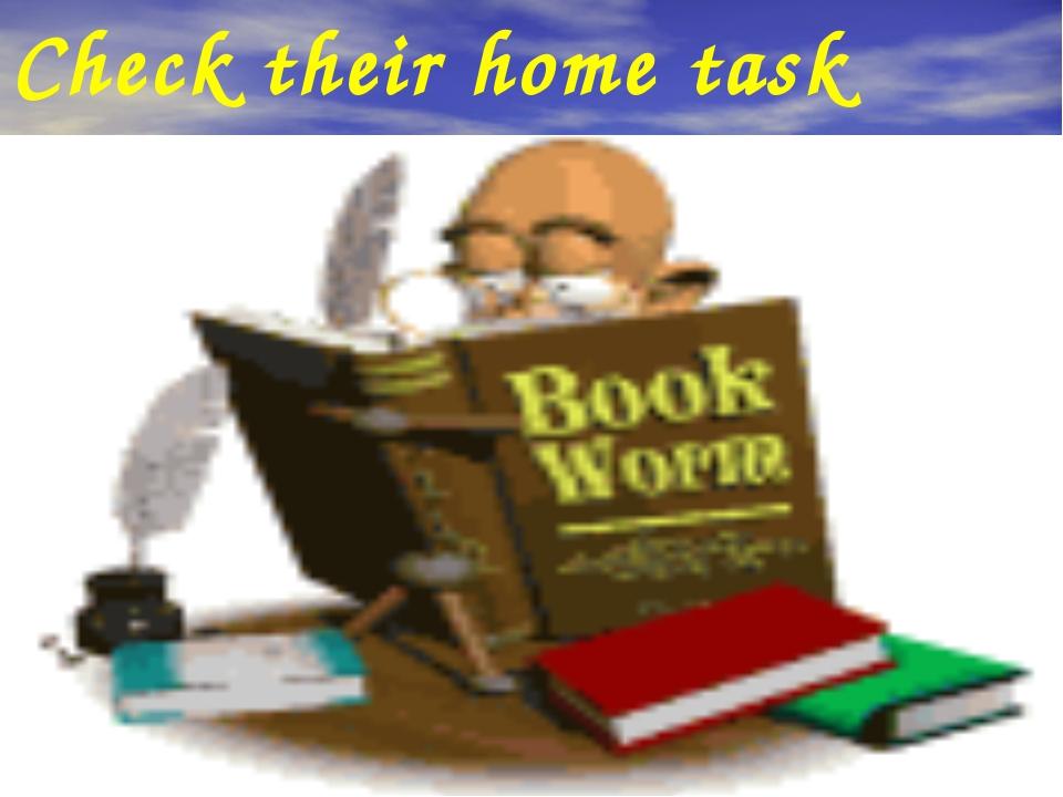 Check their home task