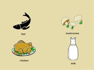 fish mushrooms chicken milk